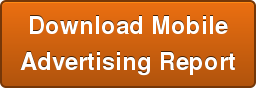 Download Mobile Advertising Report