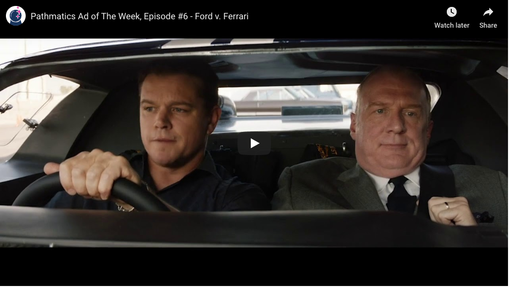 Pathmatics Ad of the Week, Episode 6 - Ford v. Ferrari