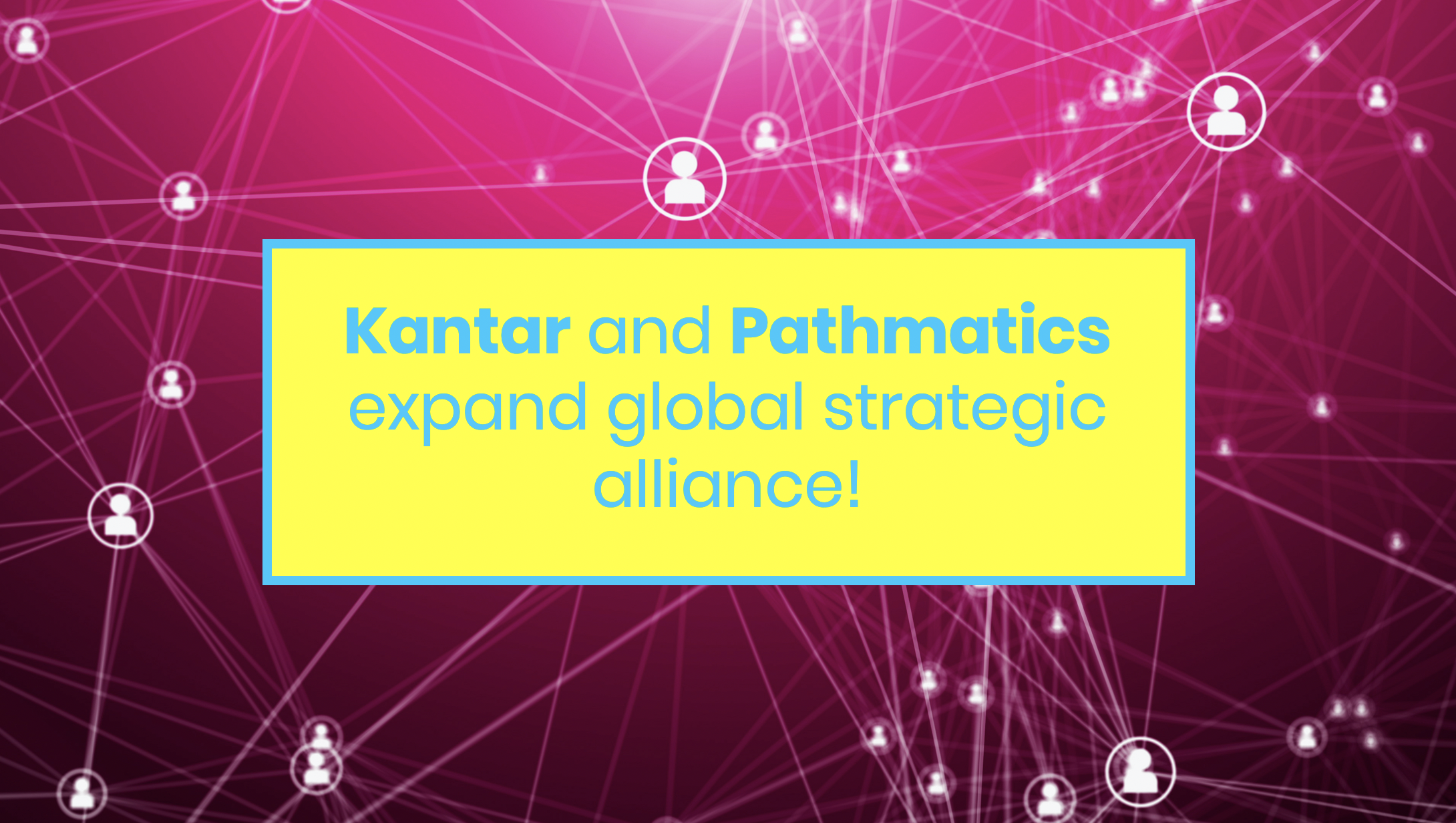 Pathmatics & Kantar Expand Global Strategic Alliance